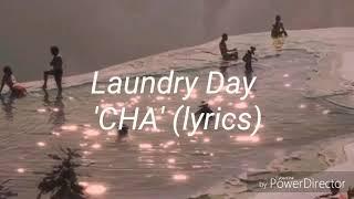 Laundry Day   CHA (Lyrics)