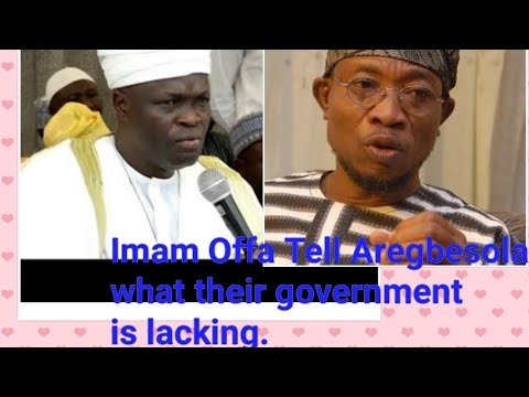 Imam Offa Tell Aregbesola what their government is lacking