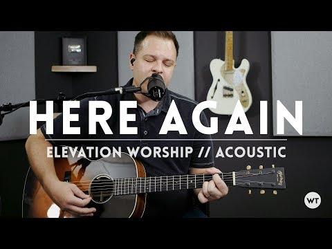 Here Again - Elevation Worship - Acoustic guitar cover