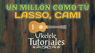 Como tocar UN MILLON COMO TU de LASSO, CAMI en Ukelele - (Ukelele Tutoriales)