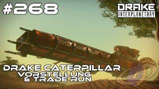 Star Citizen #268 Drake Caterpillar - Vorstellung & Trade Run [Deutsch] [1440p]