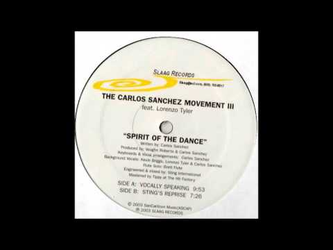 (2003) The Carlos Sanchez Movement III feat. L. Tyler - Spirit Of The Dance [Vocally Speaking Mix]