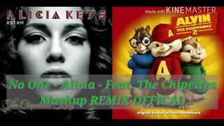 No One - Alicia Keys Feat [The Chipettes] (Mashup Remix)