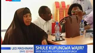 Bodi ya Elimu katika Kaunti ya Wajiri yatakakufunga shule za msingi na upili