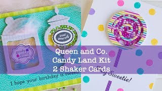 How To Make Sweet Shaker Cards With Queen And Co. Candy Land Kit