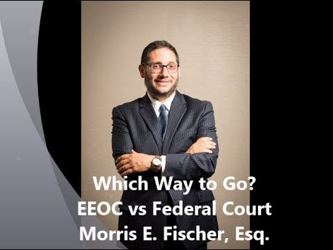 Which Way to Go? EEOC vs Federal Court