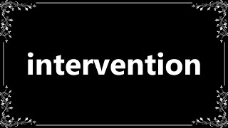 Intervention - Definition and How To Pronounce
