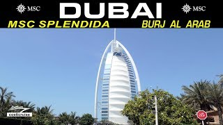 MSC SPLENDIDA & The BURJ AL ARAB HOTEL !!! Au TOP !!!