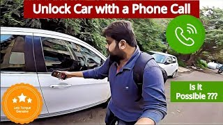 Unlocking Car with a Phone Call.. Is it Possible ?????