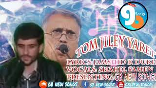 Jamshid Khan Dukhi Shina New Song ||Tom Jiley Yarat Mas Khabar Thegnus|| Vocal:Shakeel Gb New Sogs