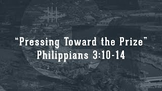 Pressing Toward the Prize (Philippians 3:10-14)