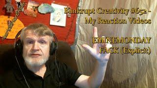 EMINEM - FACK (Explicit) : Bankrupt Creativity #652 - My Reaction Videos