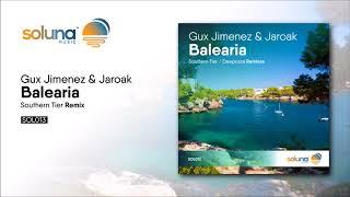 Gux Jimenez & Jaroak - Balearia (Southern Tier Remix) [Soluna Music]