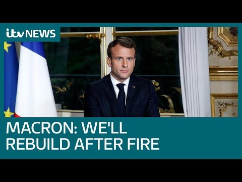 President Emmanuel Macron pledges Notre-Dame will be rebuilt within five years | ITV News