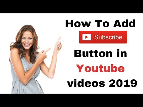How To Add Subscribe Button in Youtube videos 2019