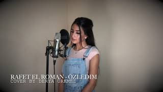Rafet El Roman - Özledim (Cover by Derya)