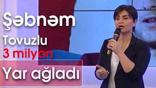Şəbnəm Tovuzlu - Yar Ağladı (BizimləSən)