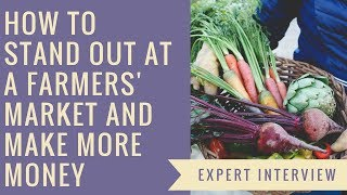 How To Stand Out At A Farmers Market And Make More Money
