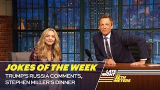 Seth's Favorite Jokes of the Week: Trump's Russia Comments, Stephen Miller's Dinner