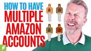 HOW TO HAVE MULTIPLE AMAZON ACCOUNTS