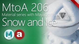 MtoA 206 | Snow and Ice | Material series using Arnold 5 with Maya 2018
