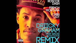 "Driicky Graham ""Snap Backs & Tattoos"" Remix feat. French Montana, Roscoe Dash, Ca$h Out"