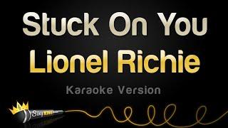 Lionel Richie – Stuck On You (Karaoke Version)