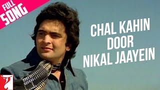 Chal Kahin Door Nikal Jaayein Full Song  <b>Doosara Aadmi</b>  Rishi Kapoor