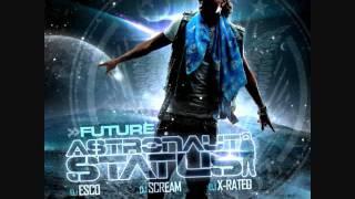 Future-(Astronaut Status Mixtape)-Future Back Prod. By Will A Fool