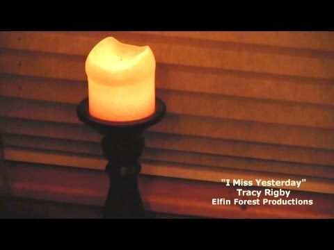 "Tracy Rigby ~ ""I Miss Yesterday"" Video"