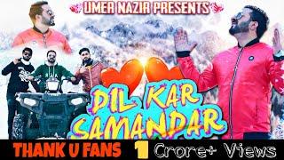 DIL KAR SAMANDAR | Umer Nazir | Super Hit Kashmiri Love Song 2021