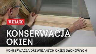 Jak konserwować drewniane okna dachowe VELUX?