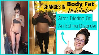 Changes In Body Fat Distribution After Dieting // Eating Disorder Recovery