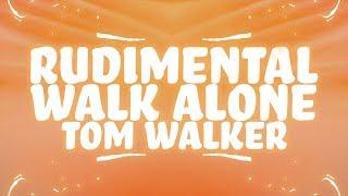 Rudimental, Tom Walker   Walk Alone (Lyrics) 🎵