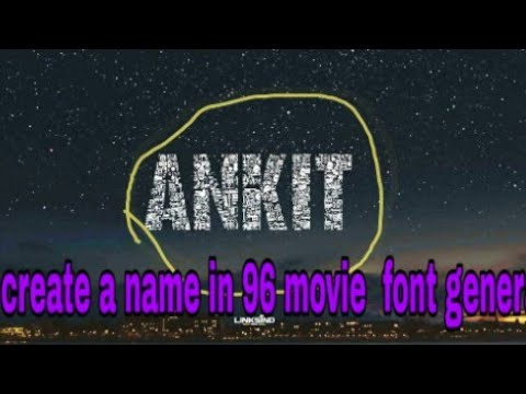 How to create u r name in 96 movie font generator