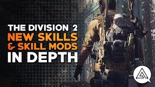 The Division 2 | New Skills & Skill Mods in Depth
