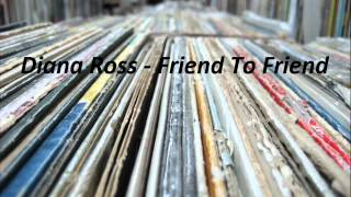 Diana Ross - Friend To Friend