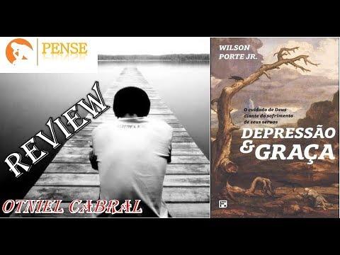 Depressão e Graça - Wilson Porte Jr - Review por Otniel Cabral