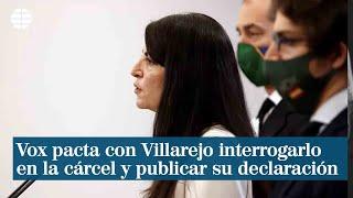 Vox pacta con Villarejo interrogarlo en la cárcel y publicar su declaración