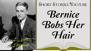 Bernice Bobs Her Hair By F. Scott Fitzgerald   Audiobooks Youtube Free   Short Stories Youtube
