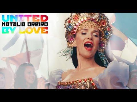 Natalia Oreiro - United by love (Rusia 2018) [Video Oficial] (видео)