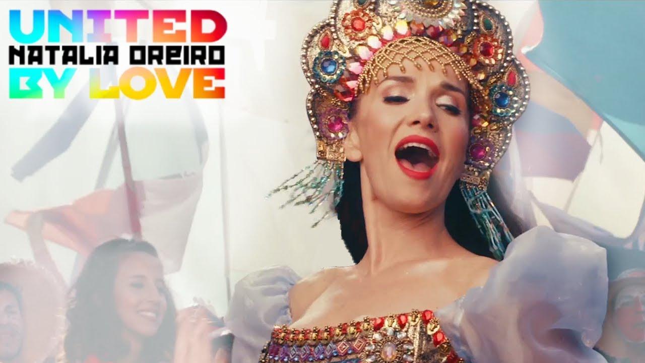 Natalia Oreiro — United By Love (Russia 2018)