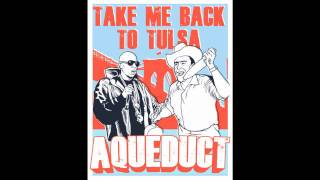 Aqueduct - Take Me Back to Tulsa