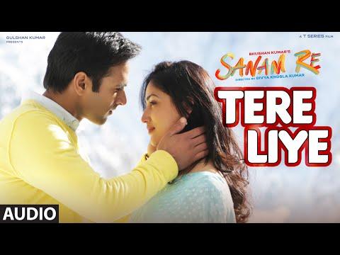 Tere Liye Full Song (Audio) | 'SANAM RE' | Pulkit Samrat, Yami Gautam, Divya khosla Kumar