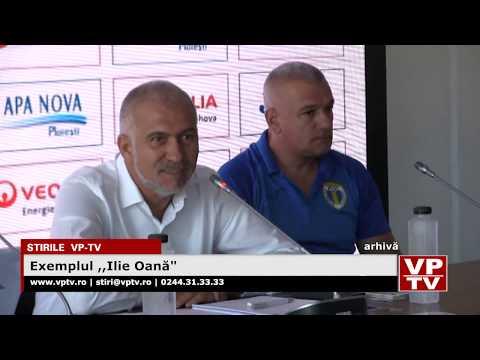 """Exemplul ,,Ilie Oană"""""""