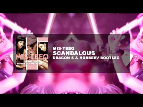 Mis Teeq - Scandalous (Dragon S & NorbeeV Bootleg)