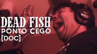 Dead Fish    Ponto Cego [DOC]