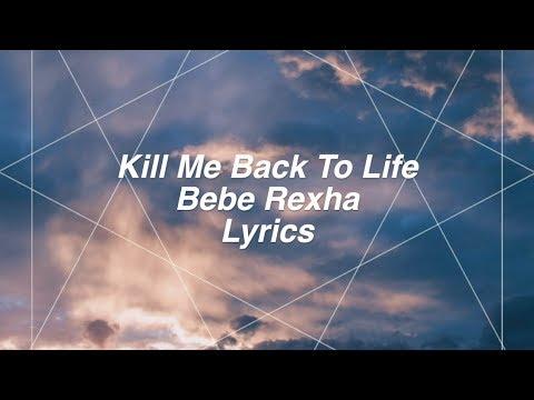 Kill Me Back To Life || Bebe Rexha Lyrics