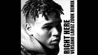 Chris Brown - Right Here (VERSANO LAROZ ZOUK REMIX)