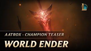 Aatrox: World Ender | Champion Teaser - League of Legends